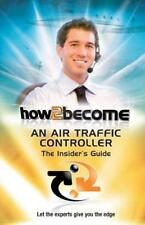 How To Become An Air Traffic Controller: The Insider's Guide: 1 (How2become Seri