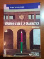 Italiano : L'uso e la grammatica - S.Fogliato,M.C.Testa - Loescher - 2001 - M