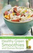 Healthy Cooking Cookbook: Healthy Green Smoothies and Quinoa Recipes by...