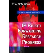 IP Packet Forwarding Research Progress - Paperback NEW Wang, Pi-Chung 2009-01-04