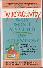 Hyperactivity, Why won't my child pay attention? ADD Parents, teachers,community