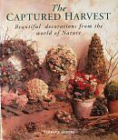 The Captured Harvest: Beautiful Decorations from t
