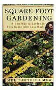 Square Foot Gardening: A New Way to Garden in Less Space with Less Work by Mel B