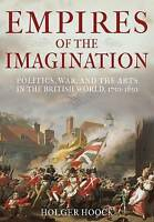 Empires of the Imagination: Politics, War, and the Arts in the British-ExLibrary