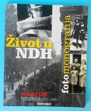 LIFE IN THE NDH (ZIVOT U NDH) Croatia book-photomonography * WW2 Ustashe Pavelic
