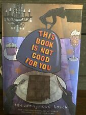 This Book is Not Good For You -Pseudymous Bosch: 1st Edition(Hardcover,2009)2190