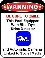 """Funny Sign """"Warning - Be Sure to Smile, This Pool...."""" Laminated Pool Sign"""