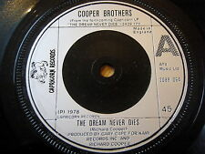 "COOPER BROTHERS - THE DREAM NEVER DIES      7"" VINYL"