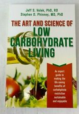 The Art and Science of Low Carbohydrate Living - **BRAND NEW**