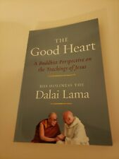 The Good Heart : A Buddhist Perspective on the Teachings of Jesus by Dalai Lama