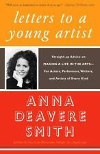 Letters to a Young Artist: Straight-up Advice on Making a Life in the Arts-For