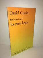 Daniel Guérin SUR LE FASCISME tome 1 : LA PESTE BRUNE Maspero POCHE 1983 - CA89C