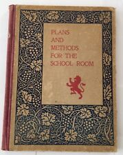 FIRST EDITION Plans and Methods for the School-room by Educational Publishing Co
