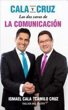 Cala o Cruz : DOS Caras de la Comunicacion by Ismael Cala and Camilo Cruz (2016,