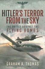 Hitler's Terror from the Sky The Battle Against the Flying Bombs 9781526766779
