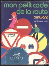 Mon petit code de la route amusant, Philippe Lorin