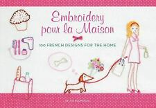 Embroidery Pour la Maison: 100 French Ideas for the Home by Sylvie Blondeau 2013
