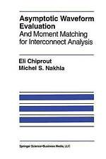 Asymptotic Waveform Evaluation: And Moment Matching for Interconnect Analysis (T