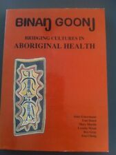 Binan Goonj Bridging Cultures In Aboriginal Health Indigenous Australia Textbook