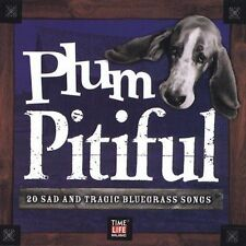 TIME LIFE PLUM PITIFUL CD: 20 Sad and Tragic Bluegrass Songs - SEALED