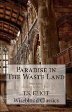 Paradise in The Waste Land [Wiseblood Classics] [Volume 17]
