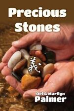 Precious Stones by Del Palmer and Marilyn Palmer (2013, Paperback)