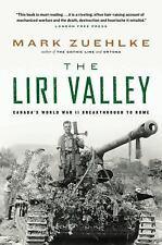 The Liri Valley: Canada's World War II Breakthrough to Rome