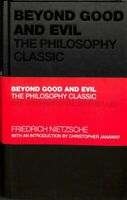 Beyond Good and Evil : The Philosophy Classic, Hardcover by Nietzsche, Friedr...