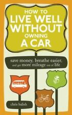 How to Live Well Without Owning a Car: Save Money, Breathe Easier, and Get More
