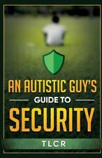 An Autistic Guy's Guide to Security: Among Other Thoughts, Like New Used, Fre...
