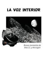 La Voz Interior : Breves Momentos de Ana L. C. y Ancrugon by Ana L. C. Y...