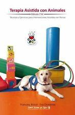 Terapia Asistida Con Animales: Tecnicas y Ejercicios Para Intervenciones Asistid