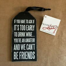 Wine Bottle Tag Primitives by Kathy U ask if too early to drink can't be friends