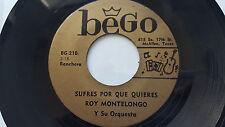 """ROY MONTELONGO - Sufres Por Que Quieres / La Capsula RARE TEJANO TEX-MEX Bego 7"""""""
