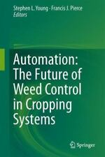 Automation: the Future of Weed Control in Cropping Systems (2013, Hardcover)