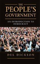 The People's Government : An Introduction to Democracy by Del Dickson (2014,...