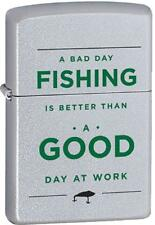 Zippo A Bad Day Fishing Is Better Than A Good Day At Work Satin Chrome 28893 NEW