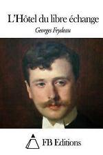 L' Hôtel du Libre échange by Georges Feydeau (2015, Paperback)
