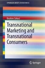 Transnational Marketing and Transnational Consumers by Ibrahim Sirkeci (2013,...