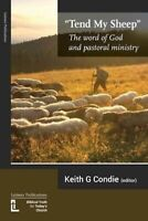 Tend My Sheep -The Word of God and Pastoral Ministry - Religion Book Aus Stock