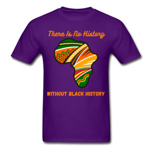 There Is No History Without Black History T-Shirt