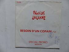 FRANCIS LALANNE Besoin d un copain PROMO 180006 mono face