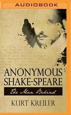 Anonymous Shake-Speare : The Man Behind by Kurt Kreiler (2016, MP3 CD)