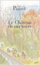 Chateau de Ma Mere (French Edition) by Pagnol, Marcel