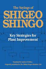 The Sayings of Shigeo Shingo: Key Strategies for Plant Improvement by Shigeo Shingo (Hardback, 1987)