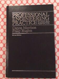 Professional Engineering Practice : Ethical Aspects by C. Morrison and P. Hughes