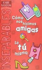 Inseparables: Como Nos Hicimos Amigas + Se Tu Misma (Inseparables (Hardcover))