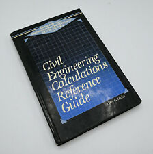 CIVIL ENGINEERING CALCULATIONS REFERENCE GUIDE By Tyler G. Hicks