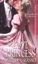 To Love a Princess by Patricia Grasso Regency Historical Romance