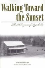 Walking Toward the Sunset: The Melungeons of Appalachia (Paperback or Softback)